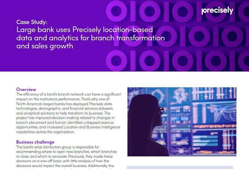 Large bank uses Precisely location-based data and analytics for branch transformation and sales growth