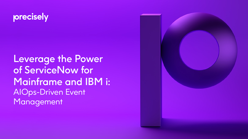 Leverage the Power of ServiceNow for Mainframe and IBM i: AIOps-Driven Event Management