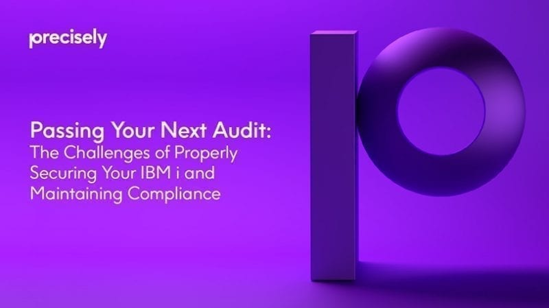 Passing Your Next Audit: Overcoming common IBM i security challenges