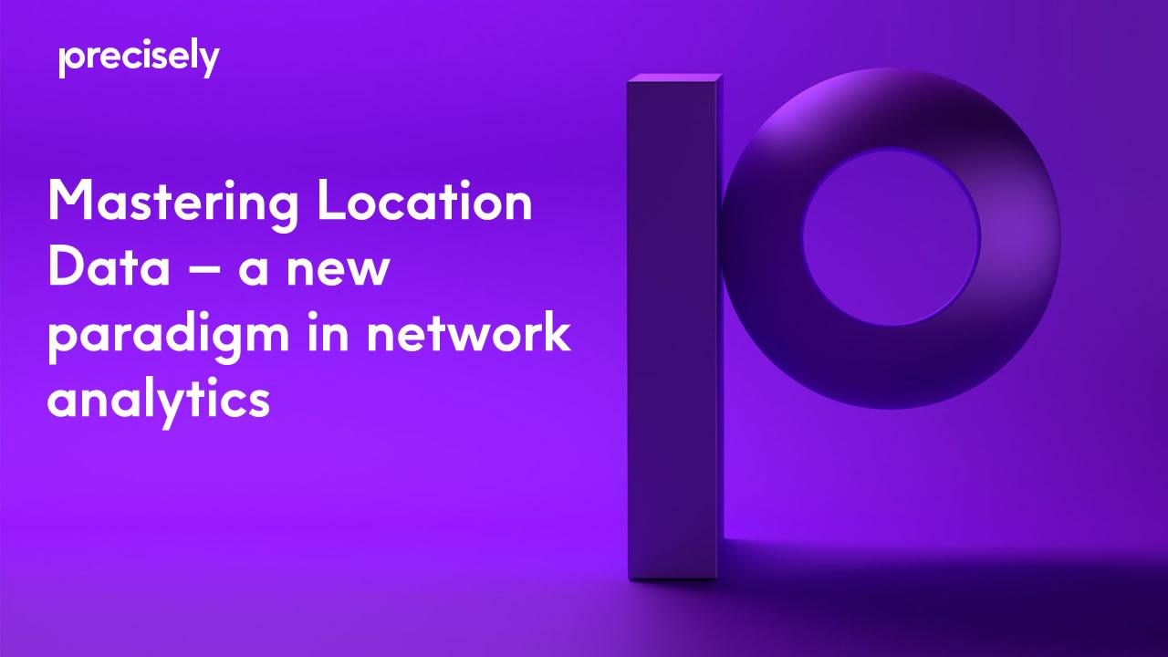 Mastering location data - a new paradigm in network analytics