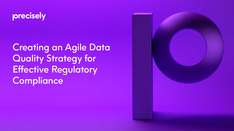 Ebook: Creating an Agile Data Quality Strategy for Effective Regulatory Compliance