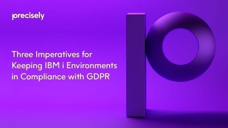 Ebook: Three imperatives for keeping IBM i Environments in Compliance with GDPR