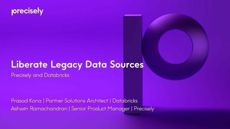 Liberate Legacy Data Sources with Precisely and Databricks