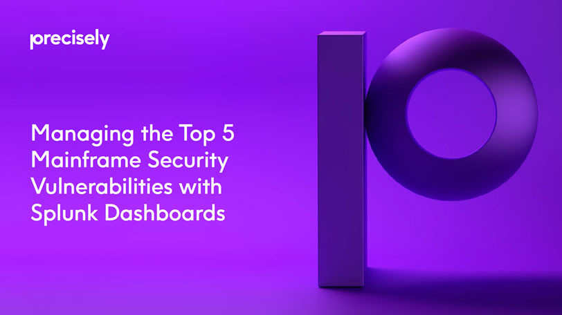 eBook: Managing the Top 5 Mainframe Security Vulnerabilities with Splunk Dashboards