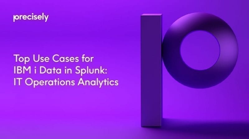eBook: Top Use Cases for IBM i Data in Splunk: IT Operations Analytics