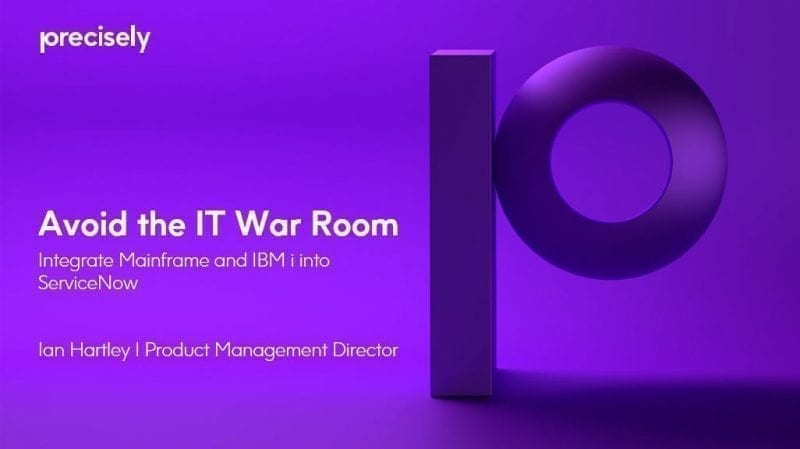 Avoid the IT War Room - Integrate Mainframe and IBM i into ServiceNow