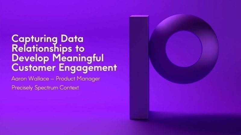 Capturing Data Relationships to Develop Meaningful Customer Engagement