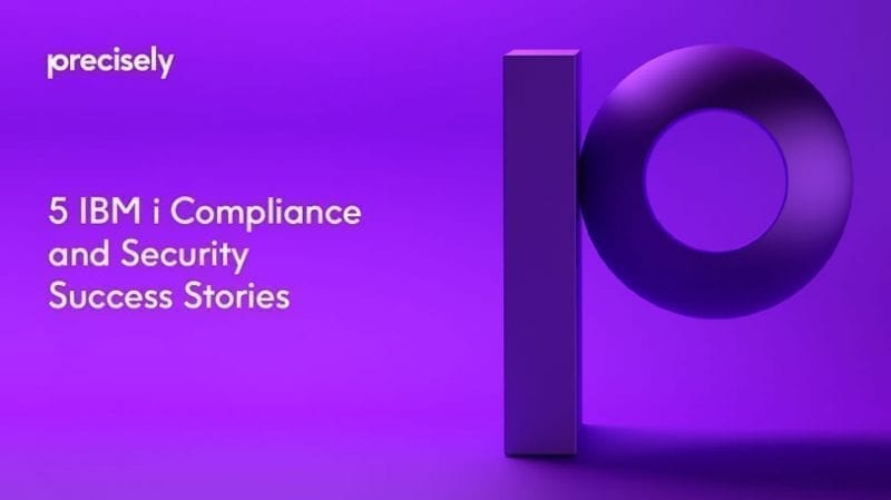 5 IBM i Compliance and Security Success Stories
