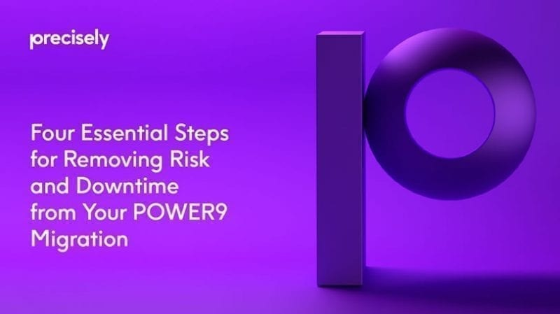 Four Essential Steps for Removing Risk and Downtime from your POWER9 Migration