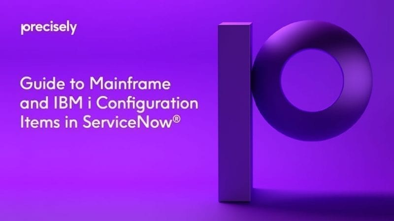 Guide to Mainframe and IBM i Configuration Items in ServiceNow
