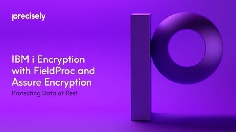 IBM i Encryption with FieldProc and Assure Encryption: Protecting Data at Rest