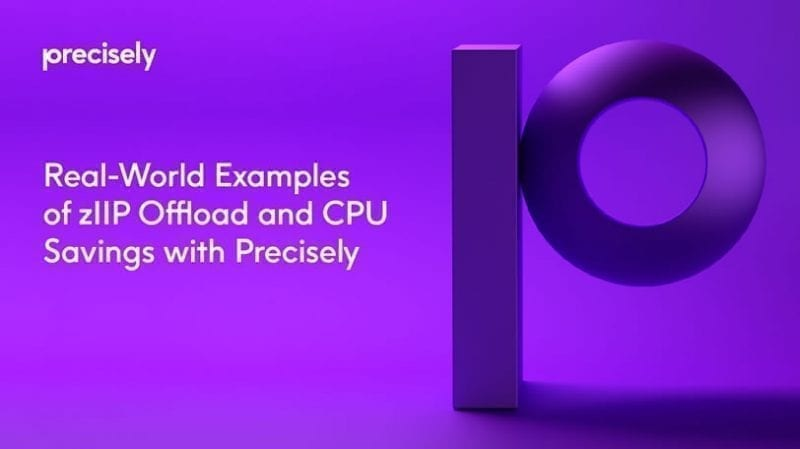 Real-World Examples of zIIP Offload and CPU Savings with Precisely