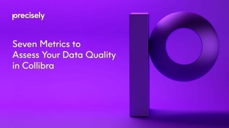 Seven Metrics to Assess Your Data Quality in Collibra eBook