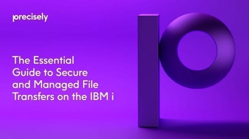 The Essential Guide to Secure Managed File Transfers on the IBM i