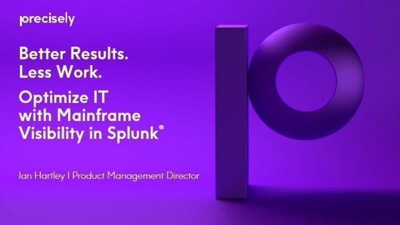 Better Results. Less Work. Optimize IT with Mainframe Visibility in Splunk