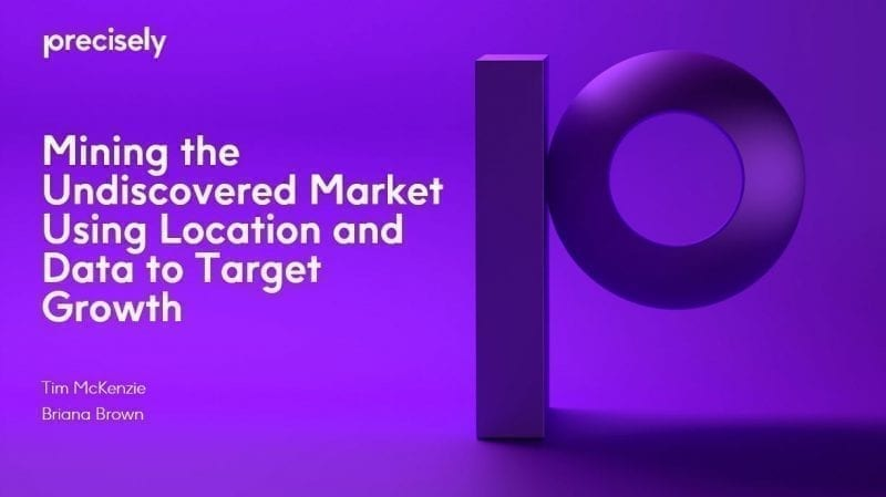 Mining the Undiscovered Market Using Location and Data to Target Growth