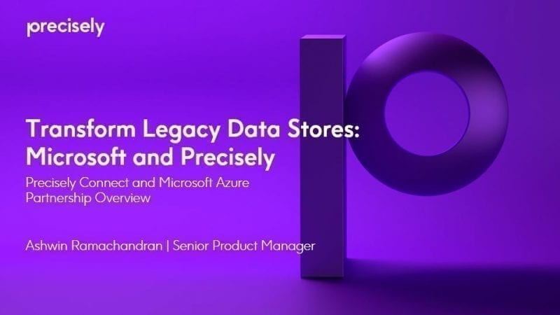 Transform Legacy Data Stores with Microsoft Azure and Precisely