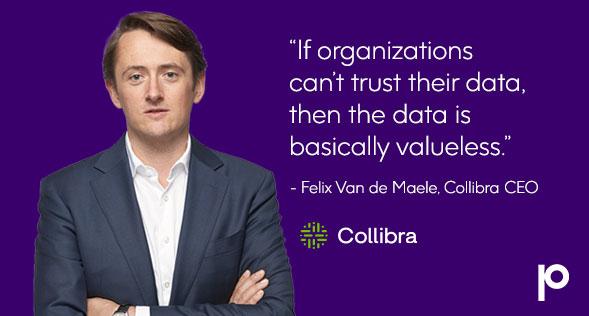 Precisely Data Integrity Summit - Quote from Felix Van de Maele, Collibra CEO