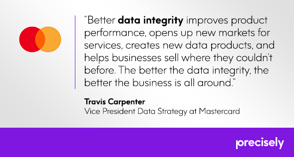 Precisely Data Integrity Summit - quote from Travis Carpenter at Mastercard