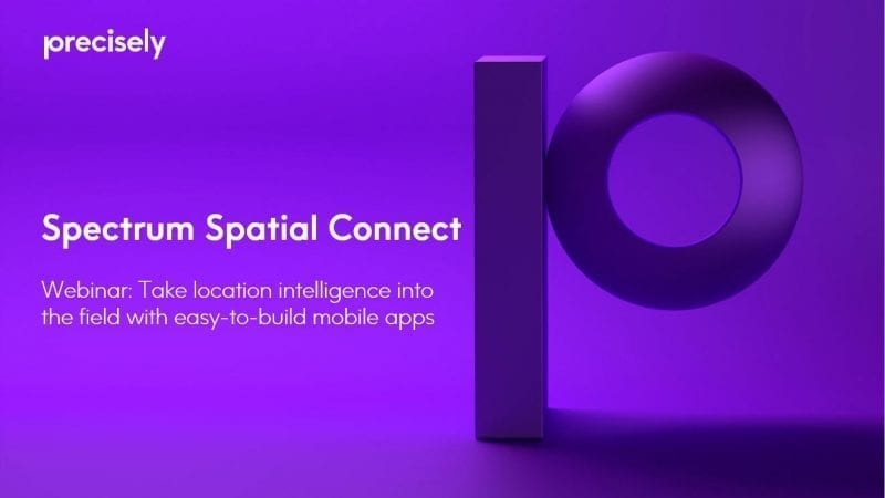 Take Location Intelligence Into the Field With Easy-to-Build Mobile Apps