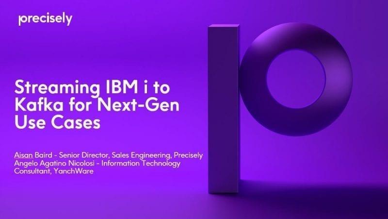 Streaming IBM i to Kafka for Next-Gen Use Cases