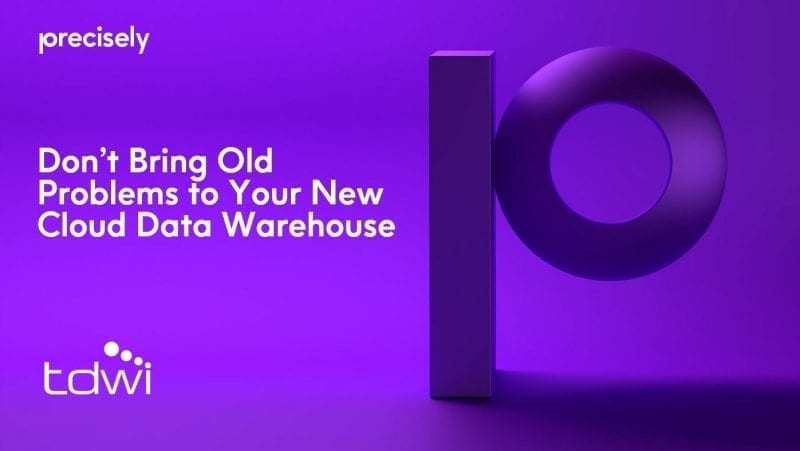 Don't Bring Old Problems to Your New Cloud Data Warehouse