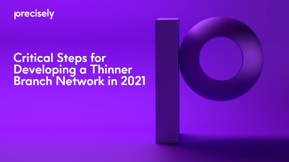 Critical Steps for Developing a Thinner Branch Network in 2021