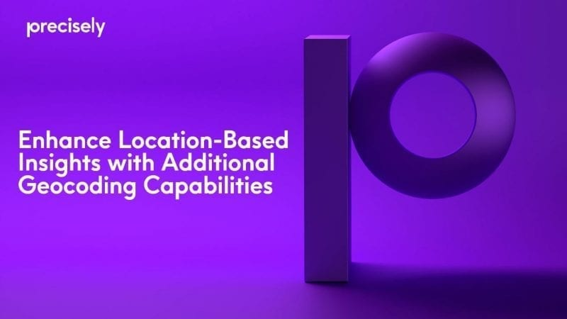 Enhance Location-Based Insights with Additional Geocoding Capabilities