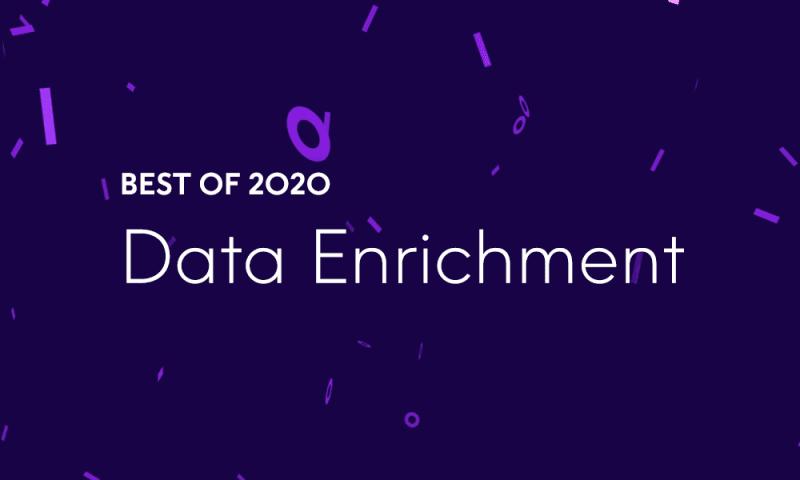 Best of 2020 - Top 5 Data Enrichment Blog Posts