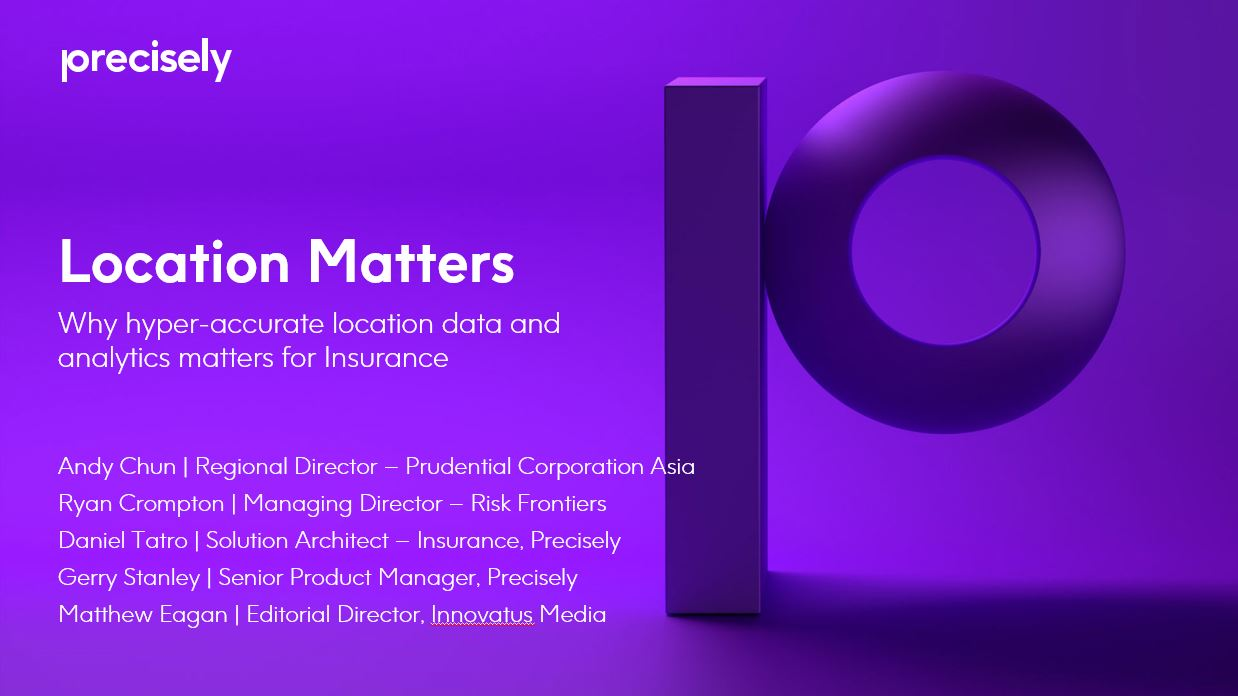 Location Matters: Why hyper-accurate location data and analytics matters for Insurance