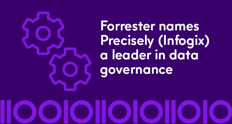 Forrester names Precisely (Infogix) a leader in data governance