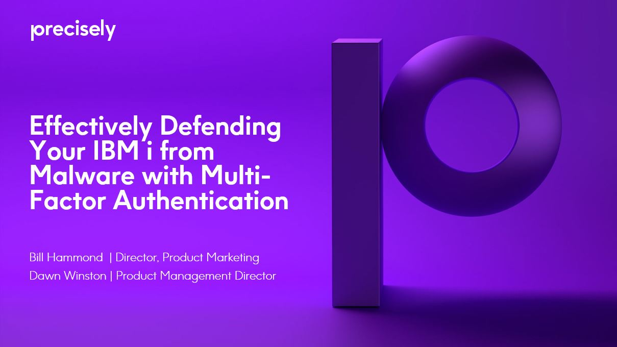 Effectively Defending Your IBM i from Malware with Multi-Factor Authentication